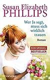 Wer Ja sagt, muss sich wirklich trauen: Roman (Die Wynette-Texas-Romane, Band 7) - Susan Elizabeth Phillips