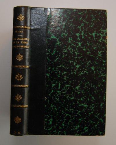 Les Maladies de la Vigne - Deuxième édition - Avec une étude des appareils de traitement