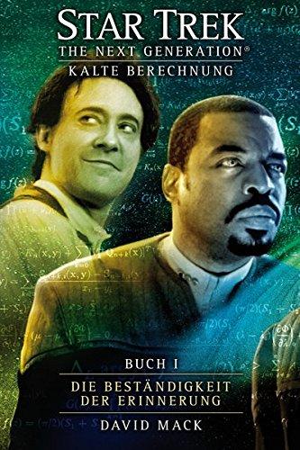 Star Trek - The Next Generation 8: Kalte Berechnung - Die Beständigkeit der Erinnerung