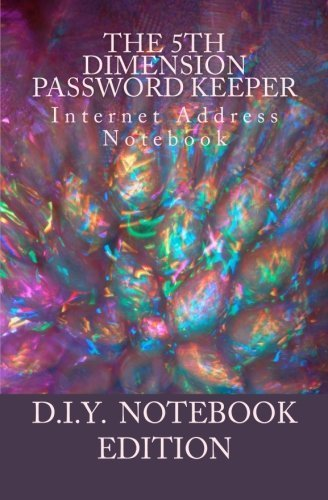 The 5th Dimension Password Keeper - D.I.Y. Notebook Edition: Internet Address Organizer by Michael E. Pipkins (2012-10-02) (Password Keeper Notebook)