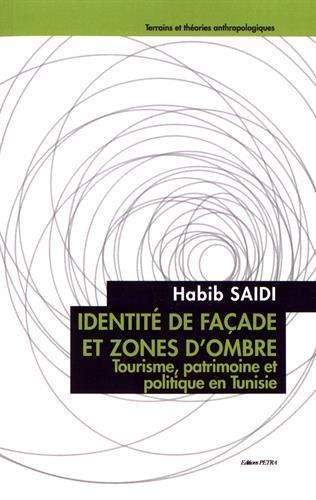 Identit de faade et zones d'ombre : Tourisme, patrimoine et politique en Tunisie
