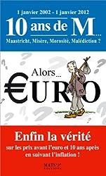 Alors... uro - Enfin la vérité sur les prix avant l'euro et 10 ans après...