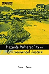 Hazards Vulnerability and Environmental Justice (Earthscan Risk in Society)