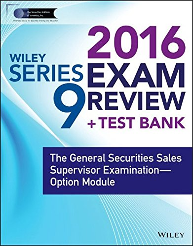 Mgmt-modul (Wiley Series 9 Exam Review 2016 + Test Bank: The General Securities Sales Supervisor Qualification Examination--Option Module (Wiley FINRA))