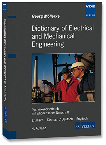 Dictionary of Electrical and Mechanical Engineering: Technik-Wörterbuch mit phonetischer Umschrift. Englisch - Deutsch / Deutsch - Englisch