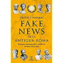 Fake news de la antigua Roma: Engaños, propaganda y metiras de hace 2000 años (F. COLECCION)