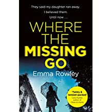 Where the Missing Go: A brilliantly twisty psychological thriller that will leave you breathless