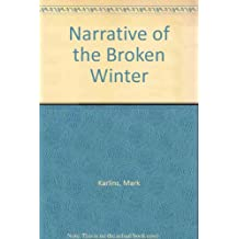 Narrative of the Broken Winter