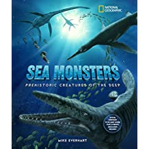 Sea Monsters: Prehistoric Creatures of the Deep