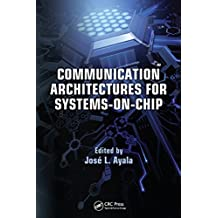 Communication Architectures for Systems-on-Chip (Embedded Systems)