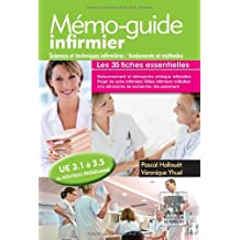 Mémo-guide infirmier - UE 3.1 à 3.5: Sciences et techniques infirmières, fondements et méthodes