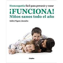 Funciona! niños sanos para todo el año : homeopatía fácil para prevenir y curar (VIVIR MEJOR, Band 108308)