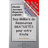 Le Guide du Gratuit pour Kindle - Des milliers de ressources gratuites pour votre Kindle