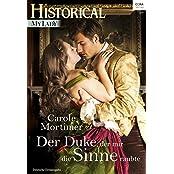 Der Duke, der mir die Sinne raubte (Historical MyLady 573)