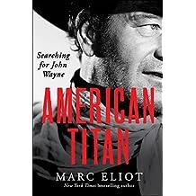 American Titan: Searching for John Wayne