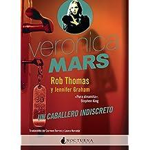 Veronica Mars: Un caballero indiscreto (Literatura Mágica)