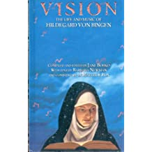 Vision: The Life and Music of Hildegard Von Bingen (Penguin Studio Books)
