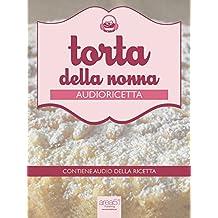 Audioricetta: la torta della nonna (Italian Edition)