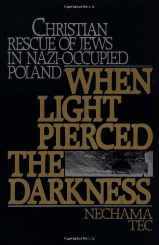 When Light Pierced the Darkness: Christian Rescue of Jews in Nazi-Occupied Poland by Tec, Nechama (1987) Paperback