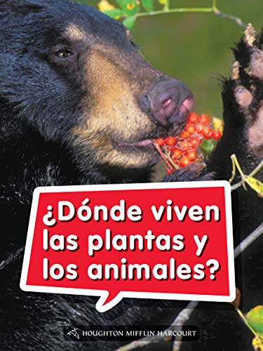 Science and Engineering Spanish Leveled Readers: Leveled Reader, Extra Support Grade 1 Book 038: ¿dónde Viven Las Plantas Y Los Animales?