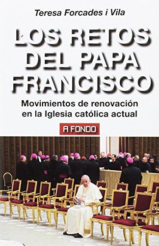 Los retos del papa Francisco : movimientos de renovación en la Iglesia católica actual