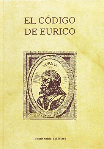 El código de Eurico (Leyes Históricas de España) por Álvaro d' Ors