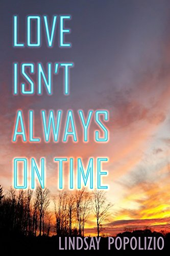 Love Isn't Always on Time (English Edition)