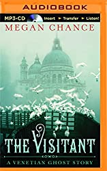 The Visitant: A Venetian Ghost Story by Megan Chance (2015-09-22)
