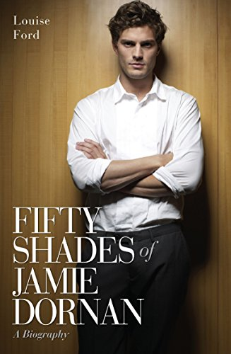 Fifty Shades of Jamie Dornan: A Biography por Louise Ford