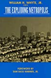 The Exploding Metropolis (Classics in Urban History) by William H. Whyte (1993-03-18)