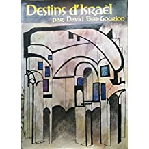 Destins d'Israël : Sous la direction de David Ben-Gourion. The Jews in their land. Traduit de l'anglais par Jeanne Fournier-Pargoire, Claude Carme et Andrée Tranchand