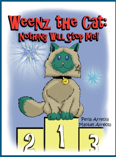 Weenz the Cat: Nothing Will Stop Me! por Perla L. Arreola