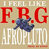 I Feel Like F.B.G [Explicit]