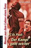 FC St.Pauli - Der Kampf geht weiter: Neues aus dem Leben eines Fans