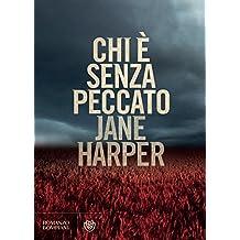 Chi è senza peccato (Le indagini di Aaron Falk Vol. 1) (Italian Edition)
