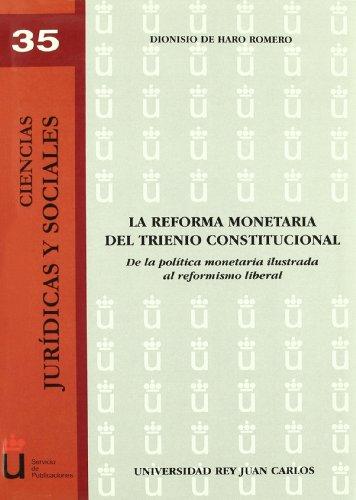 La Reforma Monetaria Del Trienio Constitucional (Ciencias Jurídicas y Sociales, nº 35) por Dionisio de Haro Romero