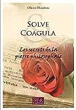 Solve & Coagula - Les secrets de la pierre philosophale de Olivier Manitara (5 février 2011) Broché