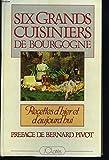 Six grands cuisiniers de bourgogne