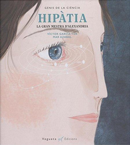 Hipatia: La gran mestra d'Alejandria