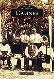 Cagnes, tome 1 / Paule Monacelli   Monacelli, Paule. Auteur