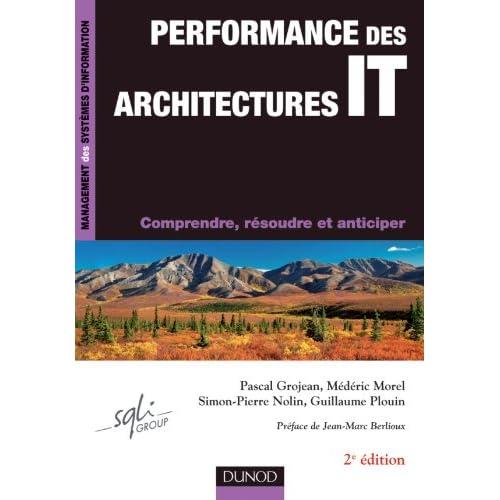 Performance des architectures IT - 2ème édition - Comprendre, résoudre et anticiper