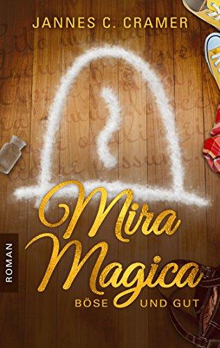 Buchseite und Rezensionen zu 'Mira Magica - Böse und Gut' von Jannes C. Cramer