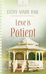 Love is Patient (Heartsong Presents #545) by Cathy Marie Hake (2003-06-28)