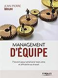 Management d'équipe: 7 leviers pour améliorer bien-être et efficacité au travail.