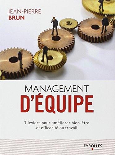 Management d'quipe: 7 leviers pour amliorer bien-tre et efficacit au travail.