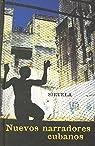 Nuevos narradores cubanos par Antonio Jose Ponte