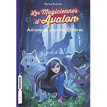 Les magiciennes d'Avalon, Tome 03: Adriane au pays des Ombres