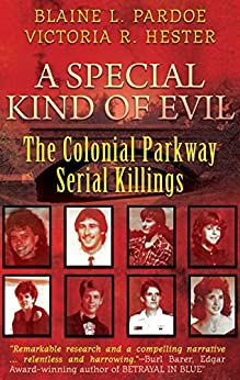 A Special Kind Of Evil: The Colonial Parkway Serial Killings (English Edition) di [Pardoe, Blaine L., Hester, Victoria R.]