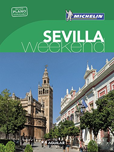 Sevilla (La Guía verde Weekend) (LA GUIA VERDE WEEKEND)
