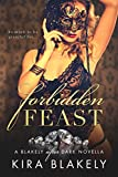 Forbidden Feast: A Blakely After Dark Novella (The Forbidden Series Book 2)